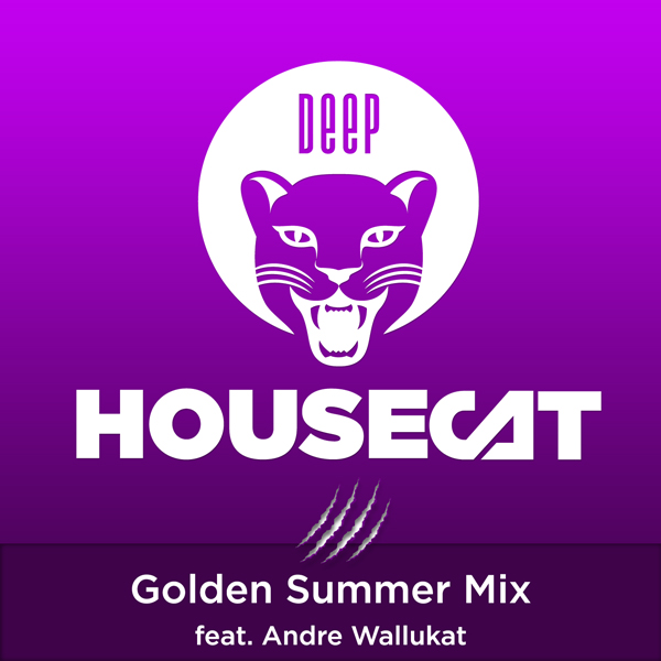 Deep House Cat Show - Golden Summer Mix - feat. Andre Wallukat