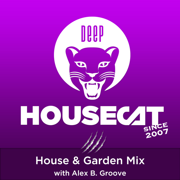 House & Garden Mix - with Alex B. Groove