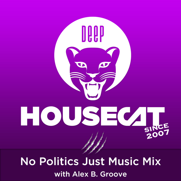 No Politics Just Music Mix - with Alex B. Groove