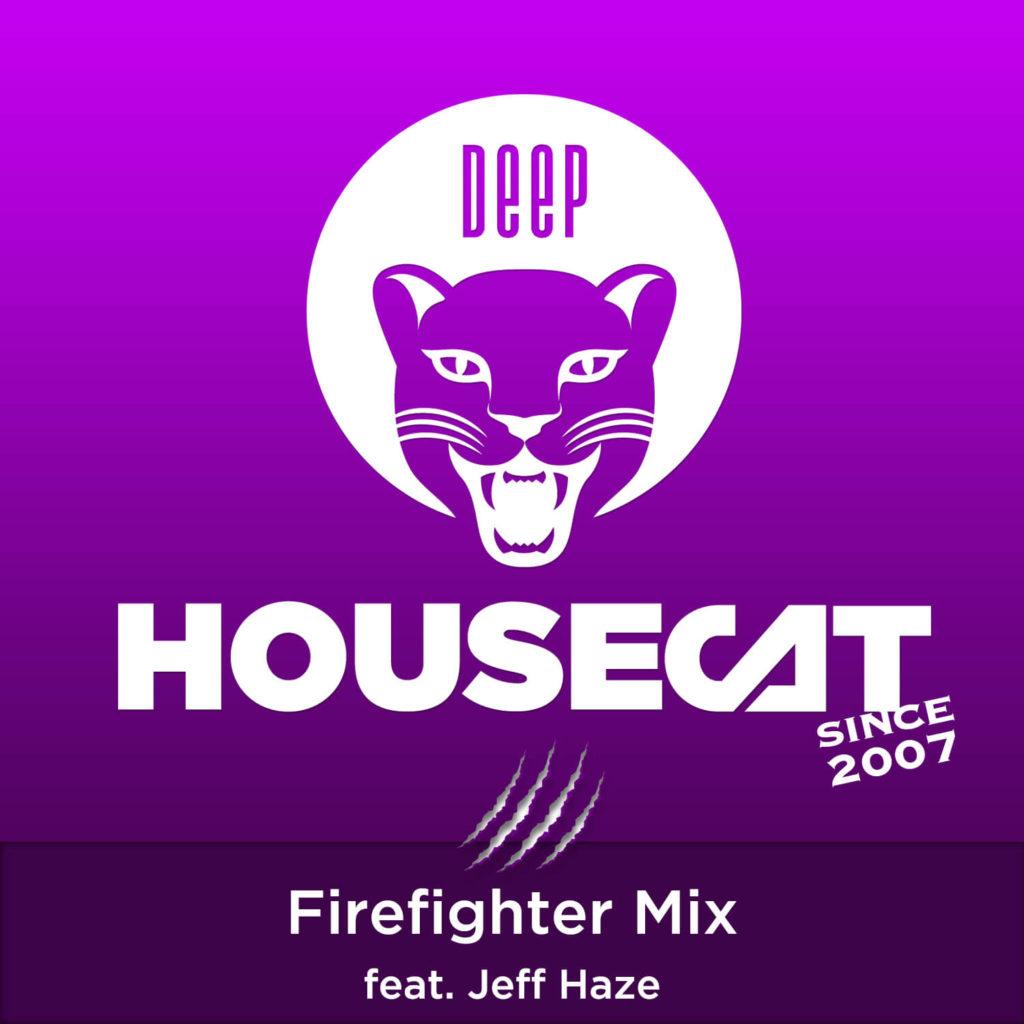 Firefighter Mix - feat. Jeff Haze - Deep House Cat Show