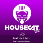 Malizia II Mix - feat. Markus Sieger, Deep House Cat Show